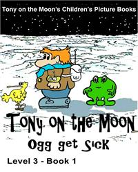 Tony on the Moon's Children's Picture Bo... Volume Level 3 Book 1 by Moon, Tony, James