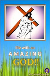 Life with an Amazing God!! by Gopagani, Timothy