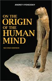 On The Origin Of The Human Mind, Second ... Volume Second Edition by Vyshedskiy, Andrey, Ph.D.