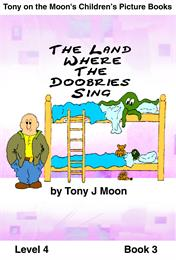 Tony on the Moon's Children's Picture Bo... Volume Level 4 Book 3 by Moon, Tony, James