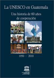 La UNESCO en Guatemala : Una historia de... by Figueroa, Federico, Saluel