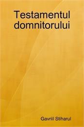 Testamentul domnitorului by Stiharul, Gavriil