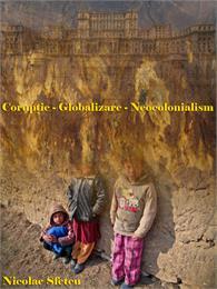 Corupţie - Globalizare - Neocolonialism by Sfetcu, Nicolae