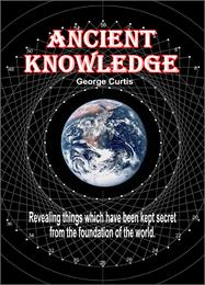 Ancient Knowledge by Curtis, George