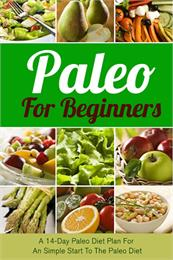 Paleo For Beginners : A 14-Day Paleo Die... Volume 1 by Morris, Marc