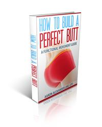 How To Build A Perfect Butt by Alexander, Aaron