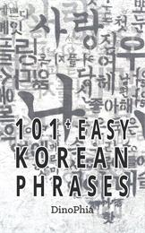 101+ Easy Korean Phrases by Hong, Ji Hye, Mrs.