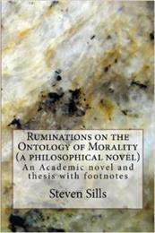 Ruminations on the Ontology of Morality ... by Sills, Steven, David