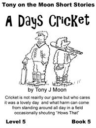 Tony on the Moon's Short Story's - A day... Volume Level 5, Book 5 by Moon, Tony, James