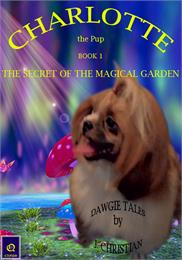 Charlotte the Pup Book 1 : The Secret of... Volume Book 1 by Christian, J.