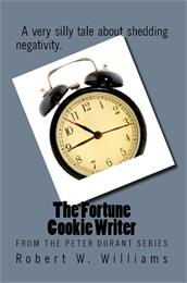 The Fortune Cookie Writer : From The Pet... by Williams, Robert, W.
