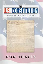 The US Constitution - Here Is What It Sa... by Thayer, Don