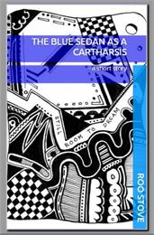 The Blue Sedan as a Cartharsis : A Short... by Stove, Roo
