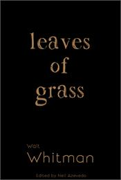 Leaves of Grass : 1892 Deathbed Edition,... by Whitman, Walt