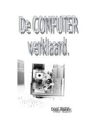 De Computer Verklaard by Middelkoop, Teunis, Dr.