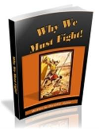 Why We Must Fight! by Porter, Darrell, C.