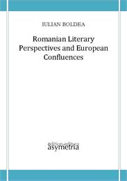 Romanian Literary Perspectives and Europ... Volume 1 by Boldea, Iulian, Ph.D.