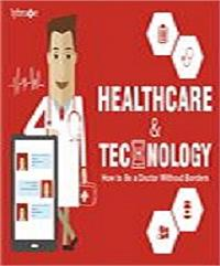 Healthcare & Technology: How to Be a Doc... by Bajpai, Avijit