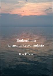 Taakenham ja muita kertomuksia by Pulver, Ilon