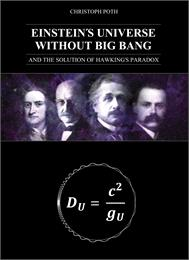 Einstein´s Universe Without Big Bang : A... by Poth, Christoph