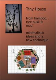 Tiny House from Bamboo-Ricehusk-Mud : A ... by Roper, Sabine, Elisabeth, Dr.
