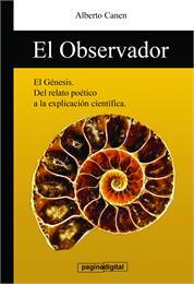 El Observador, del Génesis : La ciencia ... by Canen, Alberto