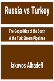 Russia vs Turkey : The Geopolitics of th... by Alhadeff, Iakovos