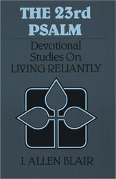 The 23rd Psalm : Devotional Studies On L... by Blair, J., Allen, Dr.
