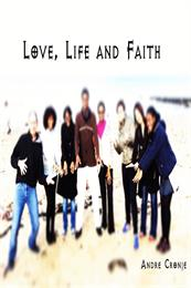 Love, Life and Faith by Cronje, Andre