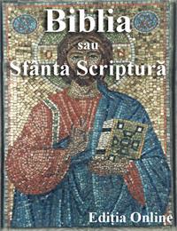 Biblia, sau Sfânta Scriptură by Sfetcu, Nicolae