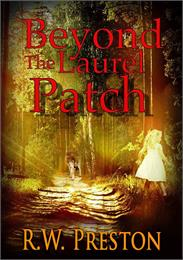 Beyond the Laurel Patch Volume 1 by Preston, R.W.