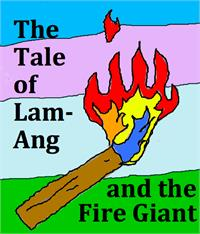 The Tale of Lam-Ang and the Fire Giant by Caligtan, Grace, Mrs.