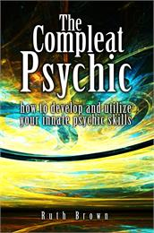 The Compleat Psychic by Brown, Ruth