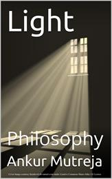 Light : Philosophy by Mutreja, Ankur
