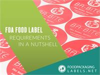 FDA Food Label Requirements In A Nutshel... by Team of Authors, FoodPackagingLabels.net