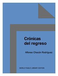 Crónicas Del Regreso by Chacon Rodriguez, Alfonso