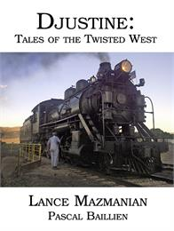 Djustine : Tales of the Twisted West by Mazmanian, Lance