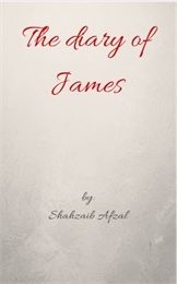 The Diary of James by Afzal, Shahzaib