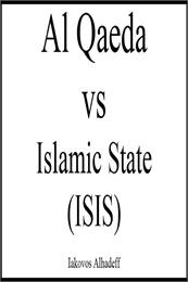 Al Qaeda VS Islamic State (ISIS) by Alhadeff, Iakovos