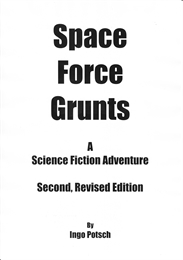 Space Force Grunts : A Science Fiction A... Volume Second, Revised Edition by Potsch, Ingo