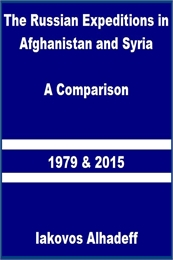 The Russian Expeditions in Afghanistan a... Volume 1979 and 2015 by Alhadeff, Iakovos