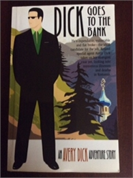 Dick Goes to the Bank : An Avery Dick Ad... by Dick, Avery, M