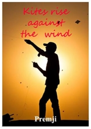 Kites Rise Against the Wind by Prabhakaran, Premjith