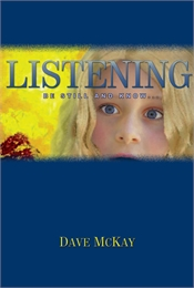 Listening : Be Still and Know..., Volume... by Mckay, Dave