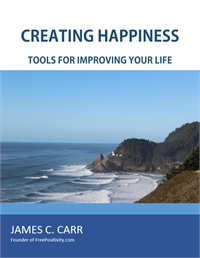 Creating Happiness : Tools for Improving... by Carr, James