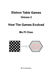 Elstron Table Games : How The Games Evol... by Chan, Mu, Pi