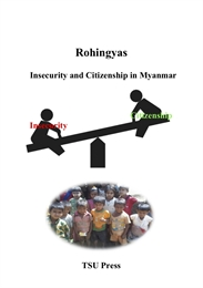 Rohingyas : Insecurity and Citizenship i... by Gibson, Trevor, Dr.