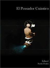 El Pensador Cuántico : Ideas fragmentada... Volume 1 by Frades, Nacho