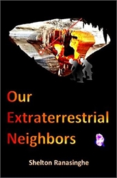 Our Extraterrestrial Neighbors by Ranasinghe, Shelton