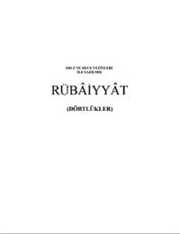 RÜBÂİYYÂT : DÖRTLÜKLER by Baki, Mehmet, Fatin